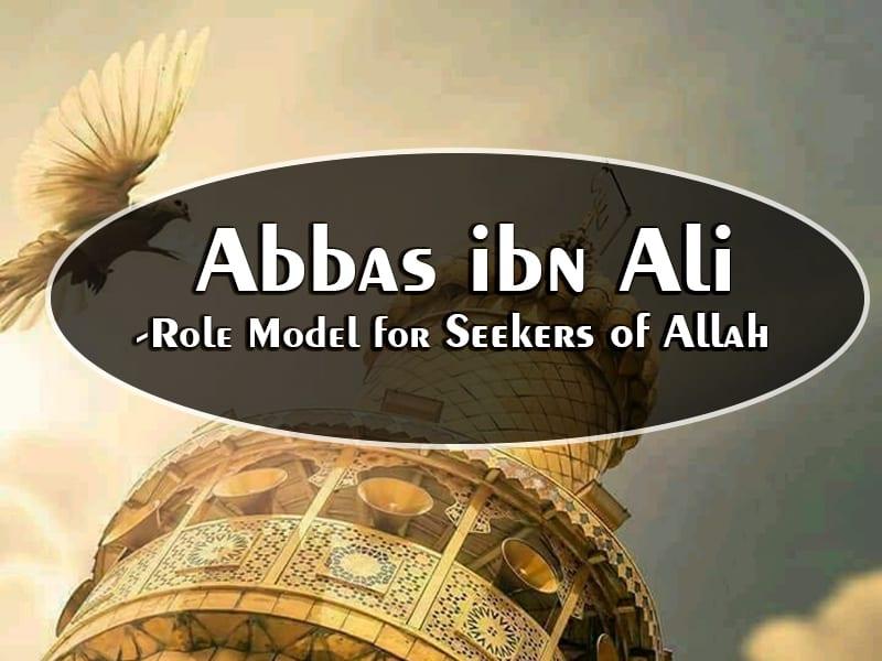 Abbas Ibn e Ali, Faqr