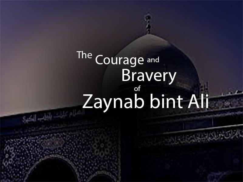 Courage-Bravery, Zaynab, bint ali, faqr, zainab