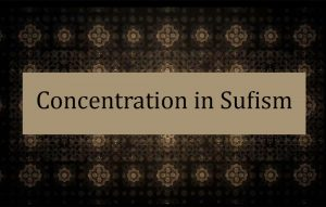 Concentration in Sufism