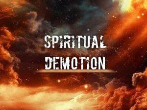 Spiritual Demotion