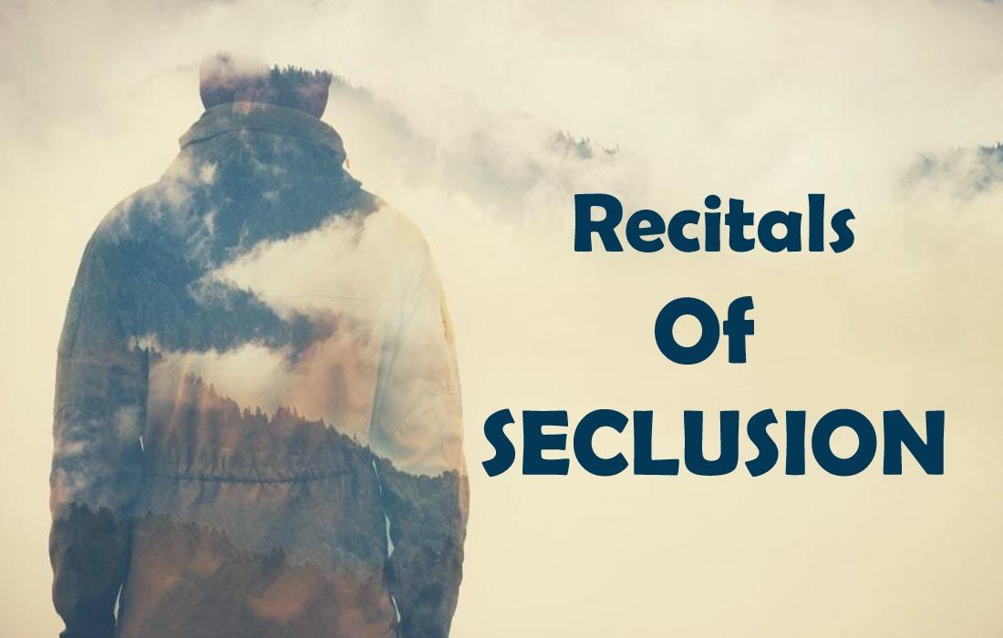 Recitals of Seclusion